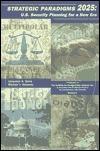 Strategic Paradigms 2025: U.S. Security Planning for a New Era  by  Jacquelyn K. Davis