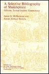 Selective Bibliography of Shakespeare: Editions, Textual Studies, Commentary James G. McManaway