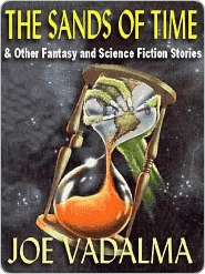 The Sands of Time & Other Science Fiction and Fantasy Tales Joe Vadalma