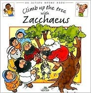 Climb Up the Tree with Zacchaeus  by  Leena Lane