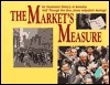 The Markets Measure: An Illustrated History of America Told Throught the Down Jones Industrial Average  by  John Prestbo