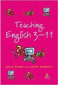 Teaching English 3-11: The Essential Guide for Teachers  by  Julia Myers