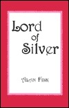 Lord of Silver Alan Fisk