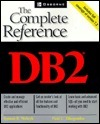 DB2: The Complete Reference  by  Roman B. Melnyk
