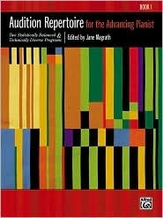 Audition Repertoire for the Advancing Pianist, Bk 1: Two Stylistically Balanced and Technically Diverse Programs Jane Magrath