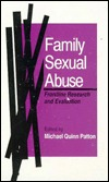 Family Sexual Abuse: Frontline Research and Evaluation  by  Michael Quinn Patton