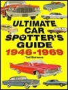 Ultimate Car Spotters Guide, 1946-1969 Tad Burness