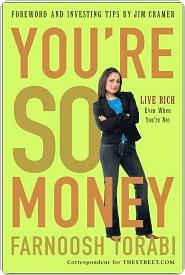 Youre So Money: Live Rich, Even When Youre Not Farnoosh Torabi