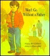 I Wont Go Without a Father  by  Muriel Stanek