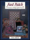Fast Patch: A Treasury of Strip-Quilt Projects  by  Anita Hallock