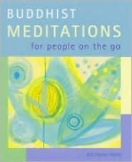 Buddhist Meditations for People on the Go  by  Gill Farrer-Halls