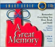 A Great Memory: Remember Everything You Hear, Read, and Study  by  Robert Leo Montgomery
