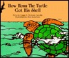 How Honu the Turtle Got His Shell  by  Casey A. McGuire-Turcotte