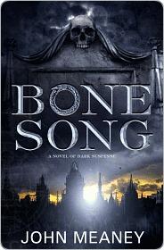 Bone Song Bone Song John Meaney