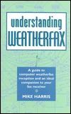 Undertsanding Weatherfax  by  Mike Harris
