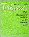 Turfgrasses: Their Management and Use in the Southern Zone Richard L. Duble