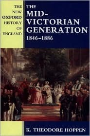 The Mid-Victorian Generation 1846-1886  by  K. Theodore Hoppen