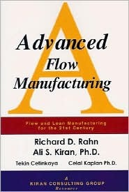 Advanced Flow Manufacturing, Flow and Lean Manufacturing for the 21st Century Richard D. Rahn