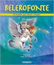 Belerofonte. El hombre que domo a Pegaso (Mitos para ninos) Fabio Silvia Vallejo