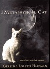 The Metaphysical Cat: Tales of Cats and Their Humans  by  Gerald Hausman