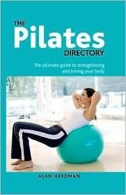 The Pilates Directory  by  Alan Herdman