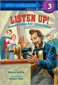 Listen Up!: Alexander Graham Bells Talking Machine  by  Monica Kulling