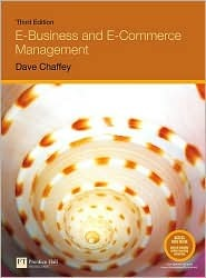 E-Business and E-Commerce Management: Strategy, Implementation and Practice [With Access Code]  by  Dave Chaffey