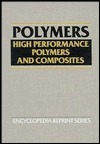 High Performance Polymers and Composites Jacqueline I. Kroschwitz