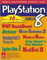 PlayStation Volume 8: Primas Unauthorized Strategy Guide  by  Prima Publishing