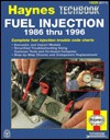 The Haynes Fuel Injection Diagnostic Manual: 1986 Thru 1996 (Techbook Series)  by  Mike Stubblefield