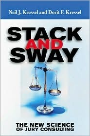 Stack And Sway: The New Science Of Jury Consulting Neil J. Kressel