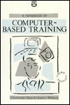 A Handbook of Computer-Based Training  by  Christopher Dean
