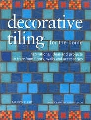 Decorative Tiling for the Home  by  Marion Elliot