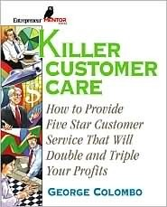 Killer Customer Care  by  George W. Colombo