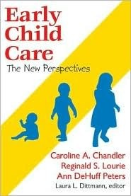 Early Child Care: The New Perspectives Caroline Chandler