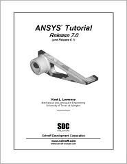 ANSYS Tutorial (Release 7.0) Kent L. Lawrence
