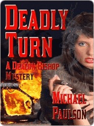 Deadly Turn [A Deacon Bishop Mystery] Michael Paulson