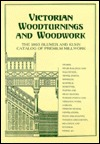 Victorian Woodturnings & Woodwork  by  Blumer and Kuhn