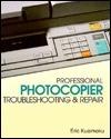 Professional Photocopier Troubleshooting and Repair Eric Kuaimoku