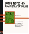 Lotus Notes 4 5 Administrators Guide  by  Bret Swedeen