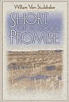 Short of a Good Promise  by  William Studebaker