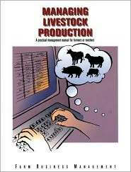 Managing Livestock Production (Farm Business Management (Textbooks)) (Farm Business Management (Textbooks))  by  Kimberly Reda-Wilson