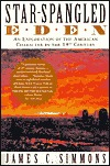 Star-Spangled Eden: An Exploration of the American Character in the 19th Century  by  James C. Simmons