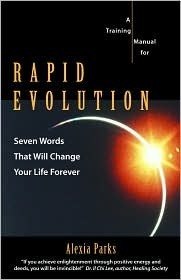 Rapid Evolution: A Training Manual For Accelerating Your Personal Evolution Alexia Parks