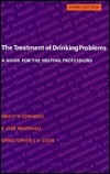 The Treatment Of Drinking Problems: A Guide For The Helping Professions Griffith Edwards