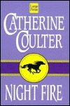 Night Fire (Night Trilogy, #1) Catherine Coulter