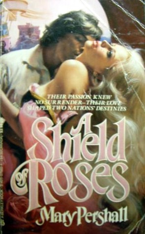 A Shield Of Roses (Roses, #1) Mary Pershall