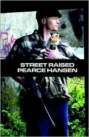 Street Raised  by  Pearce Hansen
