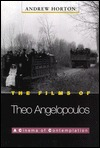 The Films of Theo Angelopoulos: A Cinema of Contemplation Andrew Horton