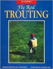 Ed Shenks Fly Rod Trouting  by  Ed Shenk